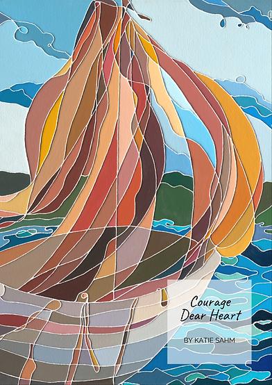 Courage, Dear Heart by Katie Sahm