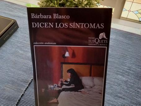 Dicen los síntomas, de Bárbara Blasco