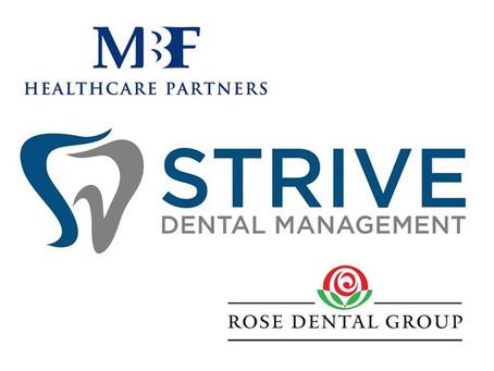 MBF Healthcare Partners has partnered with Rose Dental Group to form Strive Dental Management