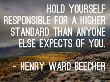 Happy Life: Holding Yourself To A Higher Standard