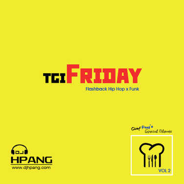 DJ HPang - Chef Pangs Special Blends Vol 2 - TGIFridays HipHop x Funk