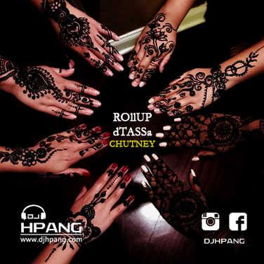 DJ HPANG - Roll Up D Tassa Chutney Mix