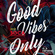 DJ HPANG - Good 2019 Soca Vibes Only