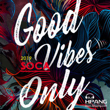 DJ HPANG - Good 2019 Soca Vibes Only