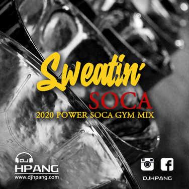 DJ HPang - Sweatin Soca - 2020 Power Soca Gym Mix