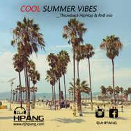 DJ HPANG - Cool Summer Vibes __Throwback HipHop & RnB Mix