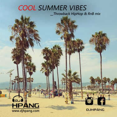 DJ HPANG - Cool Summer Vibes __Throwback HipHop & RnB Mix