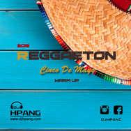 DJ HPANG - 2019 Reggaeton Cinco De Mayo Warm Up