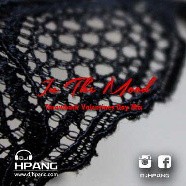 DJ HPang - In The Mood - Throwback Valentines Day Mix