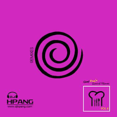 DJ HPang - Chef Pang's Special Blends Vol 4 - Remixes