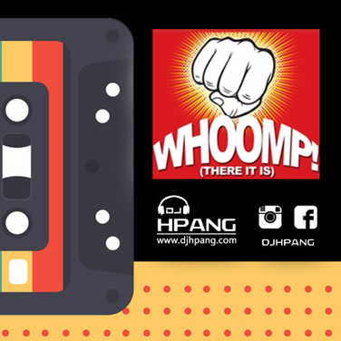 DJ HPang - Whoomp There It Is (TBT)