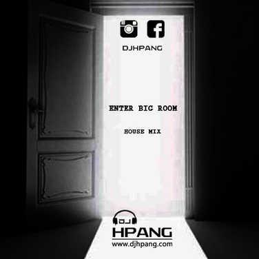 DJ HPANG - ENTER BIG ROOM
