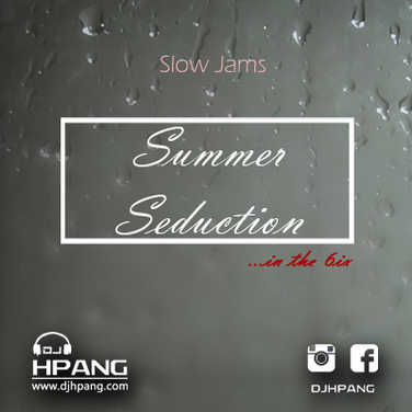 DJ HPANG - Summer Seduction in the 6ix Slow Jams