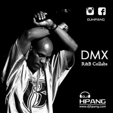 DJ HPANG - DMX - R&B Collabs
