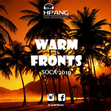 DJ HPANG - WARM FRONTS - SOCA 2019 PREVIEW