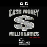 DJ HPANG - The 2000s - Cash Money Millionaires Mix