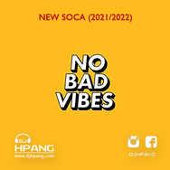 DJ HPANG - NO BAD VIBES (NEW SOCA 2021 2022).jpg