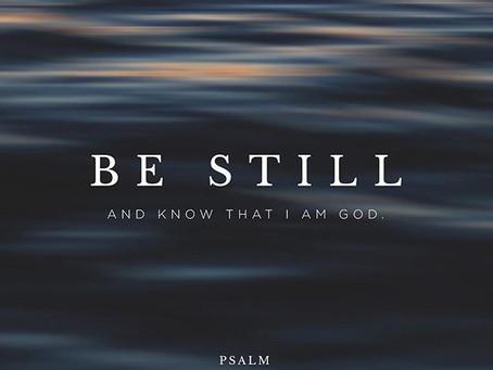 Be still?