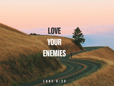 Love your enemies?