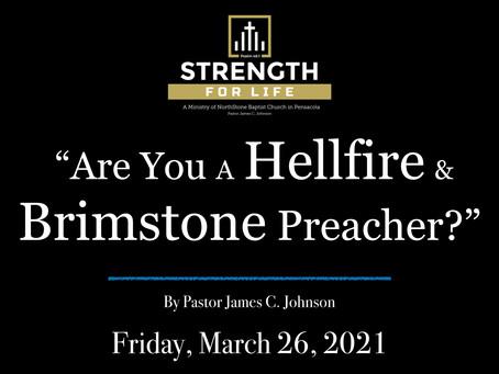 Are You A Hellfire and Brimstone Preacher?