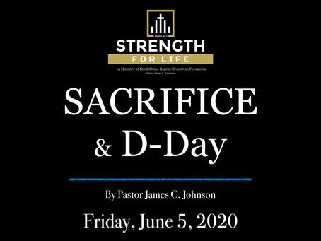 Sacrifice & D-Day