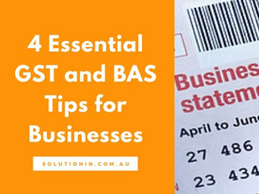 4 Essential GST and BAS Tips for Businesses