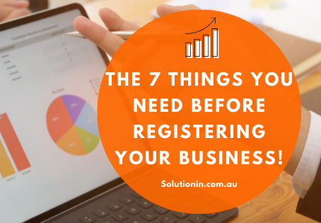 The 7 things you need before registering your business!