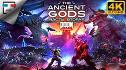 ДРДРЕВНИЕ БОГИ часть 2 18+ ИГРОФИЛЬМ DOOM ETERNAL THE ANCIENT GODS PART 2 4K60FPS Сюжет фантастика