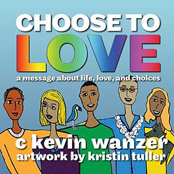 Choose to Love by speaker Kevin Wanzer