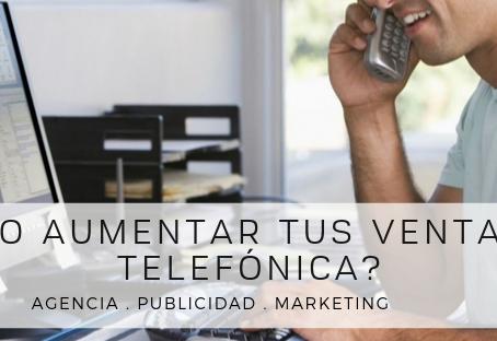 ¿Cómo aumentar tus ventas vía telefónica?
