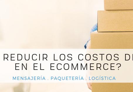 ¿Cómo reducir los costos de envío en el ecommerce?