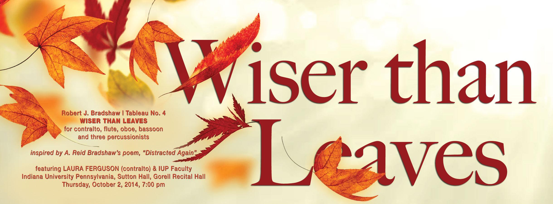 Wiser Than Leaves