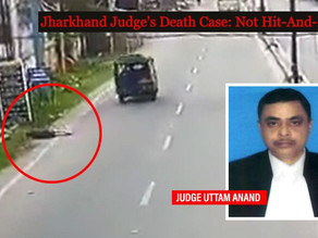 Jharkhand Judge's Death: Not A Case Of Hit-And-Run; CCTV Suggests Foul Play.
