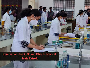 Reservation In Medical Seats Raised To 27% And 10% For OBC And EWS Respectively.