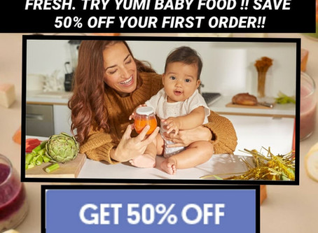 *CLICK ME* to Receive 50% OFF your purchase of Yumi Baby Food!