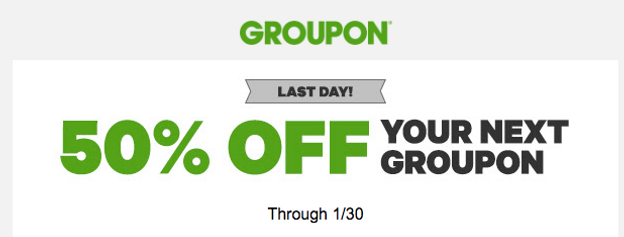 Last Day to use your Groupon 50% off your Next Groupon