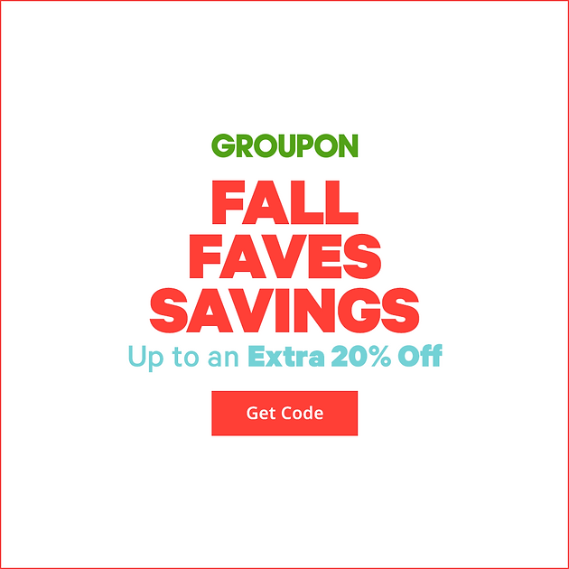 GROUPON Site wide Sale: Fall Faves Savings: 20% Off Local and 10