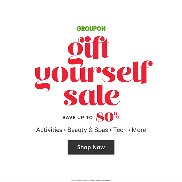 Groupon Offer: Gift Yourself Sale: Save Up to 80% Off