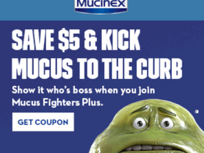 Want to Fight Mucus & Save $5?!  Here is your chance to print two per device! Big Coupon Savings!