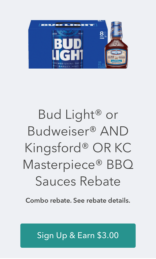Hot Budweiser or Budlight & KC or Kingsford Masterpiece BBQ