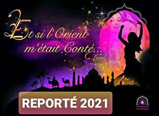 """REPORT 7ème édition Festival """"Et si l'orient m'était conté..."""" LYON à 2021 / Un rd"""