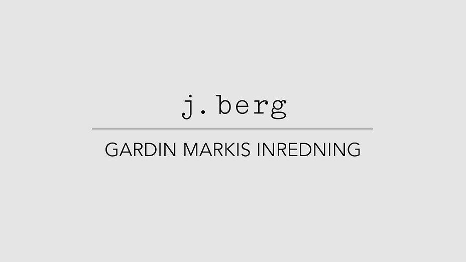 J.Berg Gardin Markis Inredning