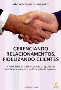 Gerenciando Relacionamentos, Fidelizando Clientes
