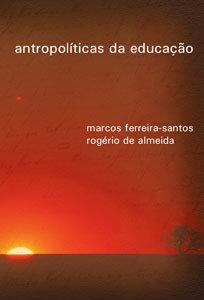 Antropolíticas da Educação