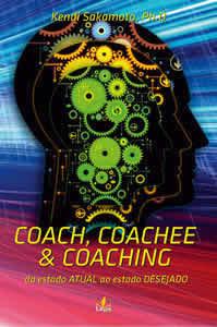 Coach, Coachee e Coaching - do estado atual ao estado desejado