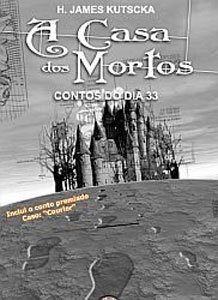 A Casa dos Mortos - Contos do Dia 33