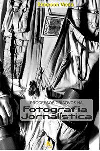 Processos Criativos na Fotografia Jornalística