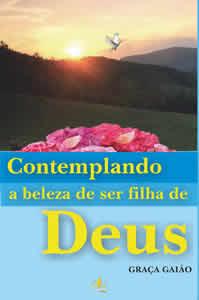 Contemplando a Beleza de Ser Filha de Deus