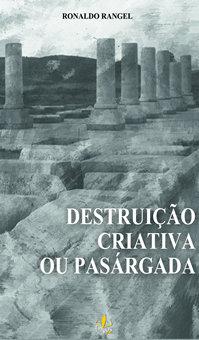 Destruição Criativa ou Pasárgada