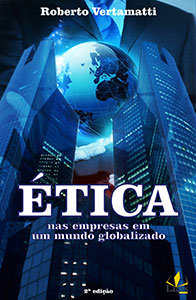 Ética nas empresas em um mundo globalizado